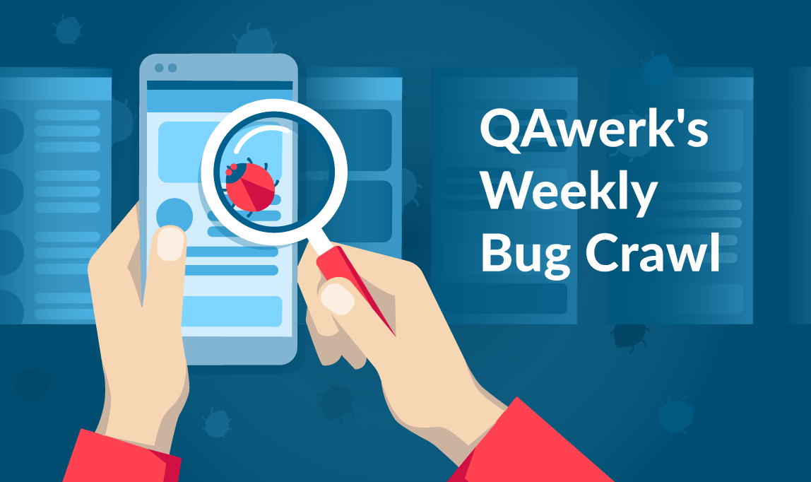 Weekly bug crawl by QA outsourcing company QAwerk: rfect Your Product