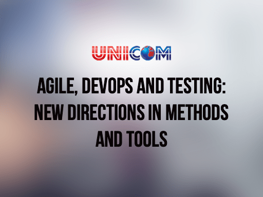 Agile, DevOps and Testing: New Directions in Methods and Tools, August 4-5. Virtual